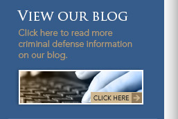 Click here to read more criminal defense information on our blog.